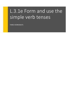 L.3.1.e Form and use simple verb tenses: Multiple Choice a