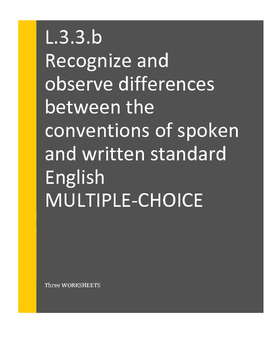 L.3.3.b Recognize and observe differences between spoken a