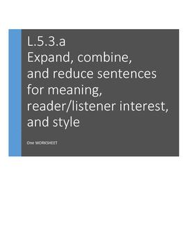 L.5.3.a Expand, combine, and reduce sentences