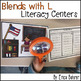 L Blends Literacy Centers