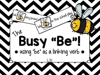 """L.3.1 - The Busy """"Be"""": Using """"Be"""" as a Linking Verb Litera"""