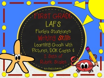 LAFS FLA Gr 1 WRITING Learning Goals with 2 SETS of RUBRIC