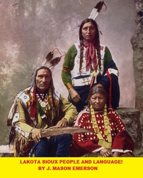 NATIVE AMERICANS HISTORY: LAKOTA SIOUX PEOPLE AND LANGUAGE