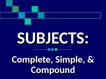 ELA SUBJECTS Simple, Complete, and Compound PowerPoint PPT