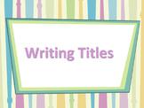 ELA TITLES Underlining / Italicizing & Quotation Marks Pow