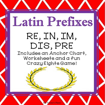 Latin Prefixes Crazy 8'S Game, Anchor Chart and Worksheets!