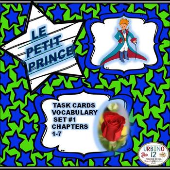 LE PETIT PRINCE : VOCABULARY TASK CARDS SET # 1 (Chapters 1-7)