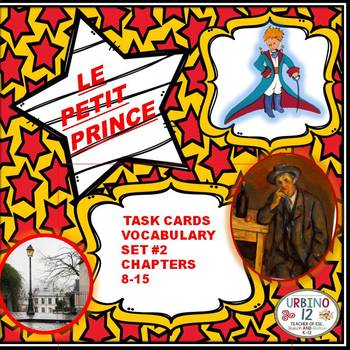 LE PETIT PRINCE : VOCABULARY TASK CARDS SET # 2 (Chapters 8-15)