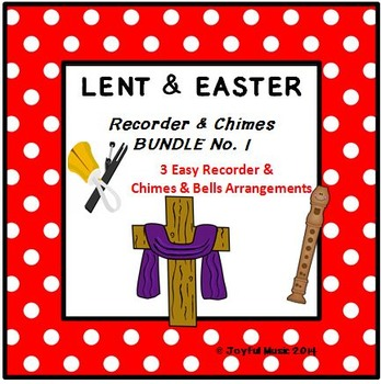 LENT & EASTER - No. 1 BUNDLE - 3 Easy Recorder, Chimes & B