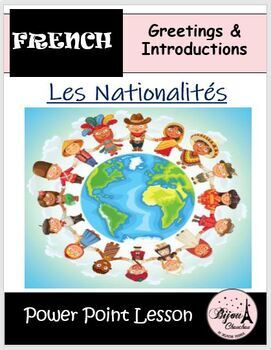 LES NATIONALITES: Power Point Lesson on French Nationaliti