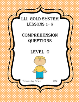 LLI GOLD System Comprehension Questions for Lessons 1- 6 (