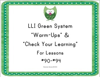 """LLI Green System Lessons #90-94 """"Warm-Up"""" and """"Check Your"""