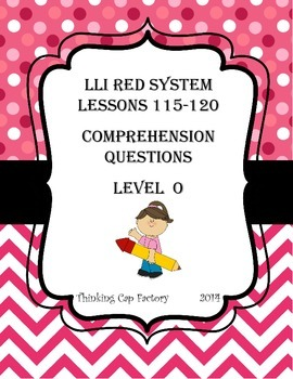 LLI RED System Comprehension Questions for Lessons 115-120