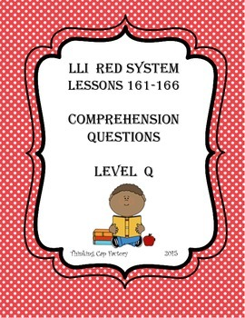 LLI RED System Comprehension Questions for Lessons 161-166