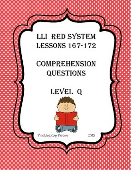 LLI RED System Comprehension Questions for Lessons 167-172