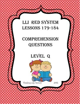 LLI RED System Comprehension Questions for Lessons 179-184