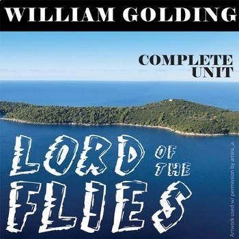 LORD OF THE FLIES Unit Novel Study (William Golding) - Lit