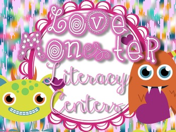 LOVE MONSTER Literacy Centers for Valentine's Day Fun!