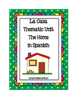 La Casa-A Thematic Unit on the House in Spanish