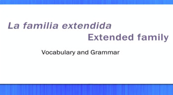 La Familia Extendida - Extended Family - Video Tutorial