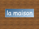 La Maison – French House Vocabulary Presentation, Workshee