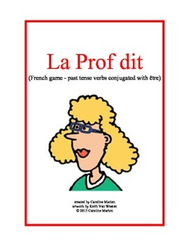 La Prof dit (French game with past tense verbs conjugated