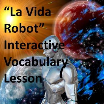 La Vida Robot Interactive Vocabulary Lesson