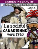 La colonie canadienne et ses voisins 1745 / Cahier Interactif