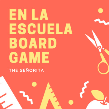 La escuela (School/Spanish) Board Game