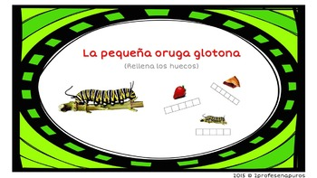 La pequeña oruga glotona (Rellena los huecos)
