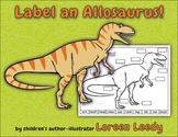 Label an Allosaurus! {Dinosaur Body Parts Diagram}