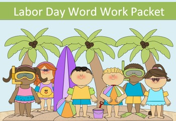 Labor Day Packet, 10 word packet-20 activities of NO PREP