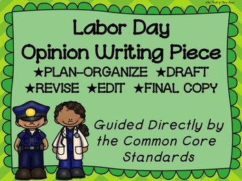Labor Day Opinion Writing--Persuasive--Piece Pack--Common