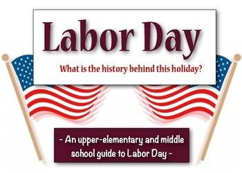 Labor Day:  What is the History behind this Holiday?  (A g