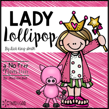 Lady Lollipop Novel Unit or Guided Reading Pack
