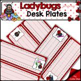 Ladybugs Classroom Decor Theme - Desk Plates