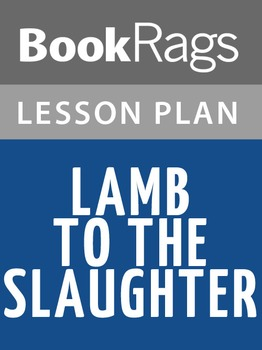 Lamb to the Slaughter Lesson Plans
