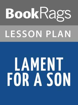 Lament for a Son Lesson Plans
