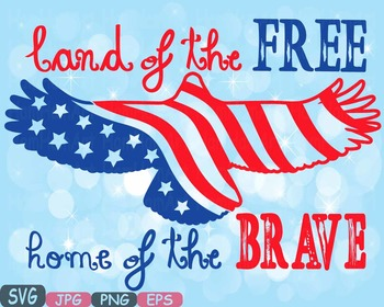 Land Of the Free Home Of the Brave Quote word art clipart
