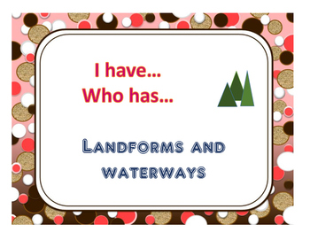 Landforms and Waterways Who has/I have Game