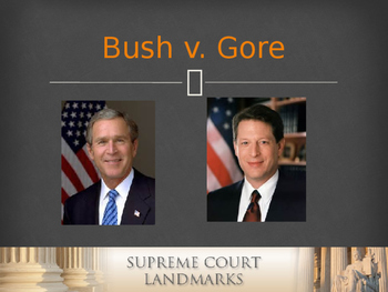 Landmark Supreme Court Cases - Bush v. Gore