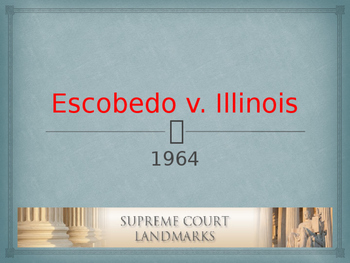 Landmark Supreme Court Cases - Escobedo v. Illinois