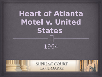 Landmark Supreme Court Cases - Heart of Atlanta Motel v. U