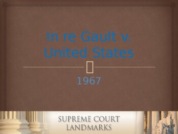 Landmark Supreme Court Cases - In re Gault v. The United States