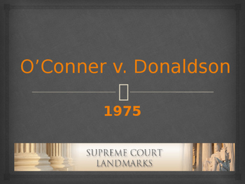 Landmark Supreme Court Cases - O'Conner v. Donaldson