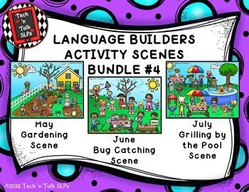 Language Builders Activity Scenes  - Bundle #4 May - June - July