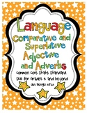 Language Comparative & Superlative Adjectives & Adverbs wi