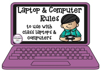 Laptop & Computer Rules - Use with class laptops or computers