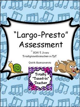 Largo-Presto Assessment