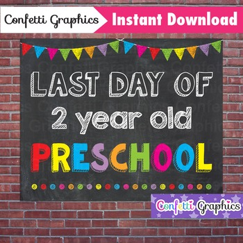Last Day of 2 Year Old Preschool Chalkboard Sign Back to S